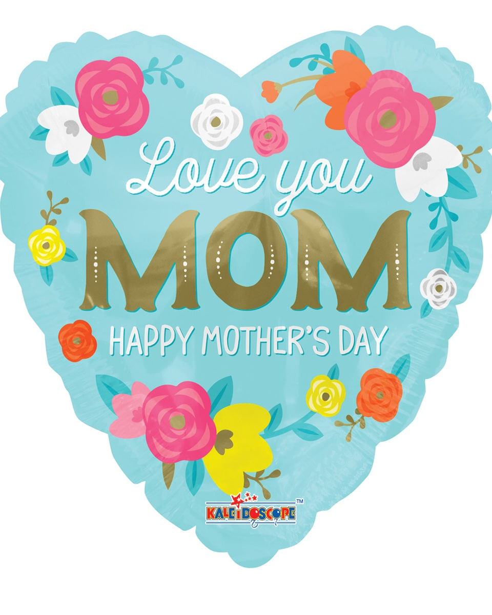 I Love You, Happy Mothers Day Mylar