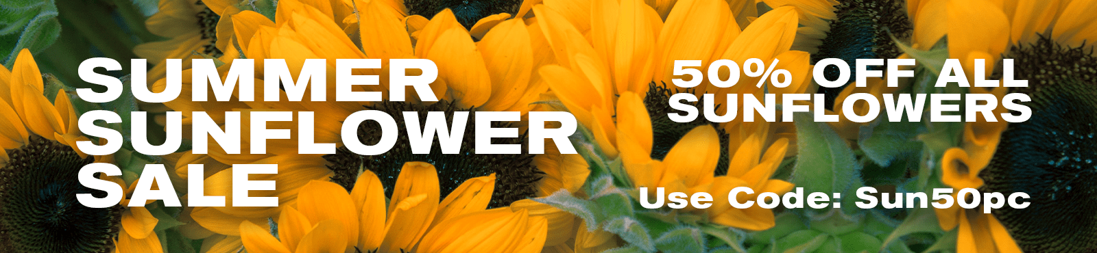 All SUNFLOWER ARRANGEMENTS are 50% OFF, use the code Sun50pc
